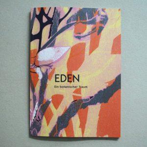 EDEN – Ein botanischer Traum